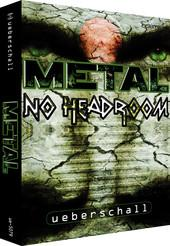 metal no headroom, whatever it means! :)