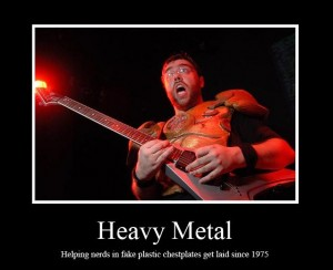 heavy metal nerds: maybe we are too, but just a little :P